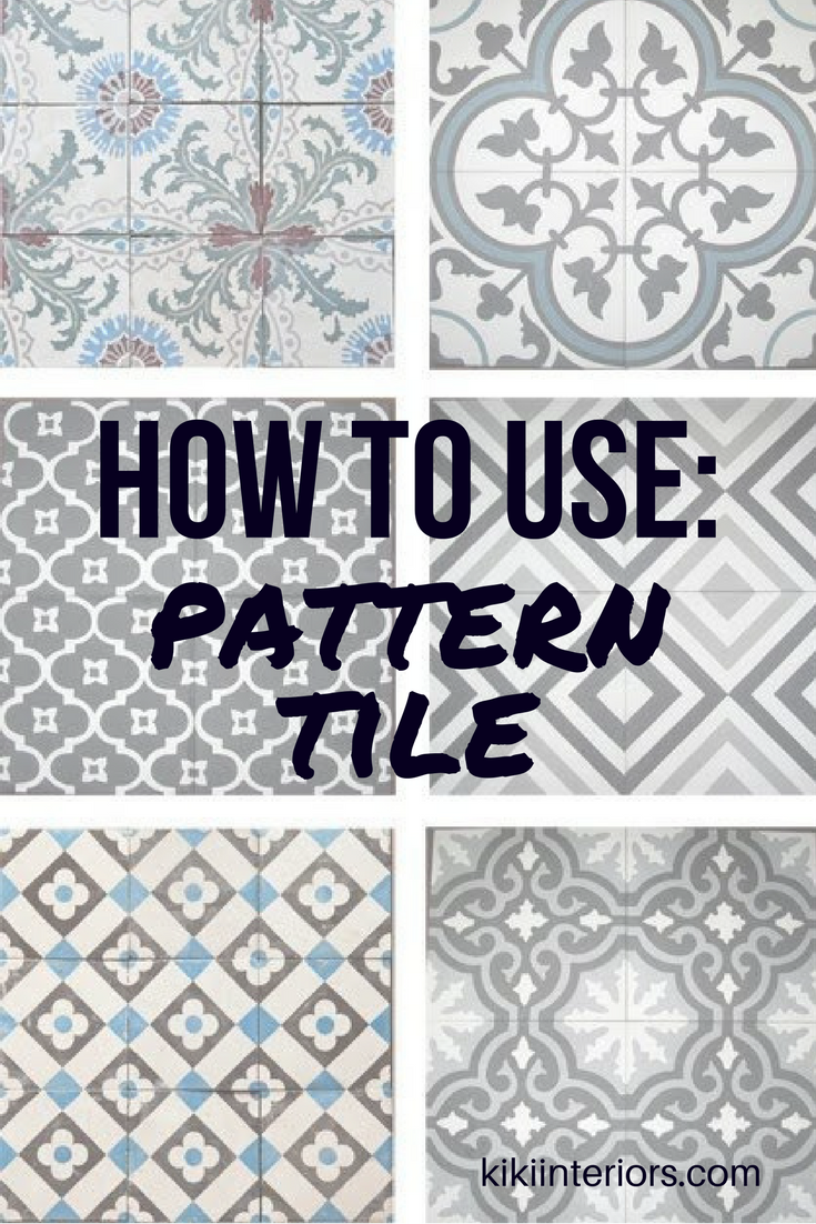 How To Use Pattern Tiles Interiorsbykiki
