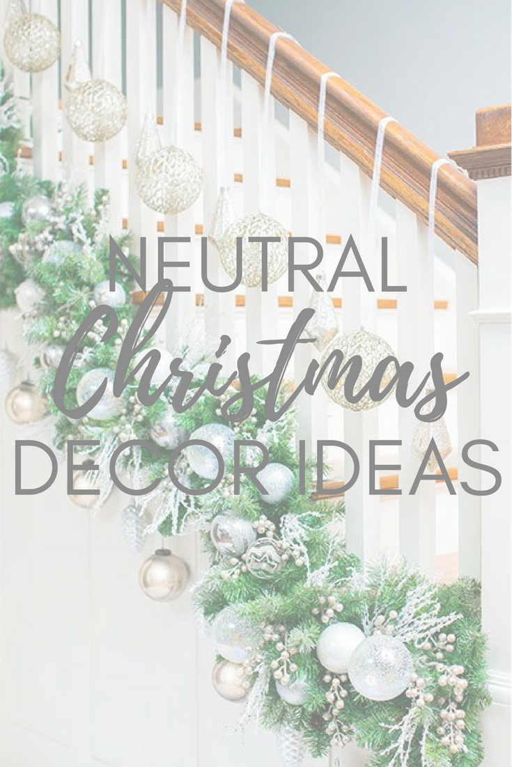 The Best Neutral Christmas Home Decor | interiorsbykiki.com