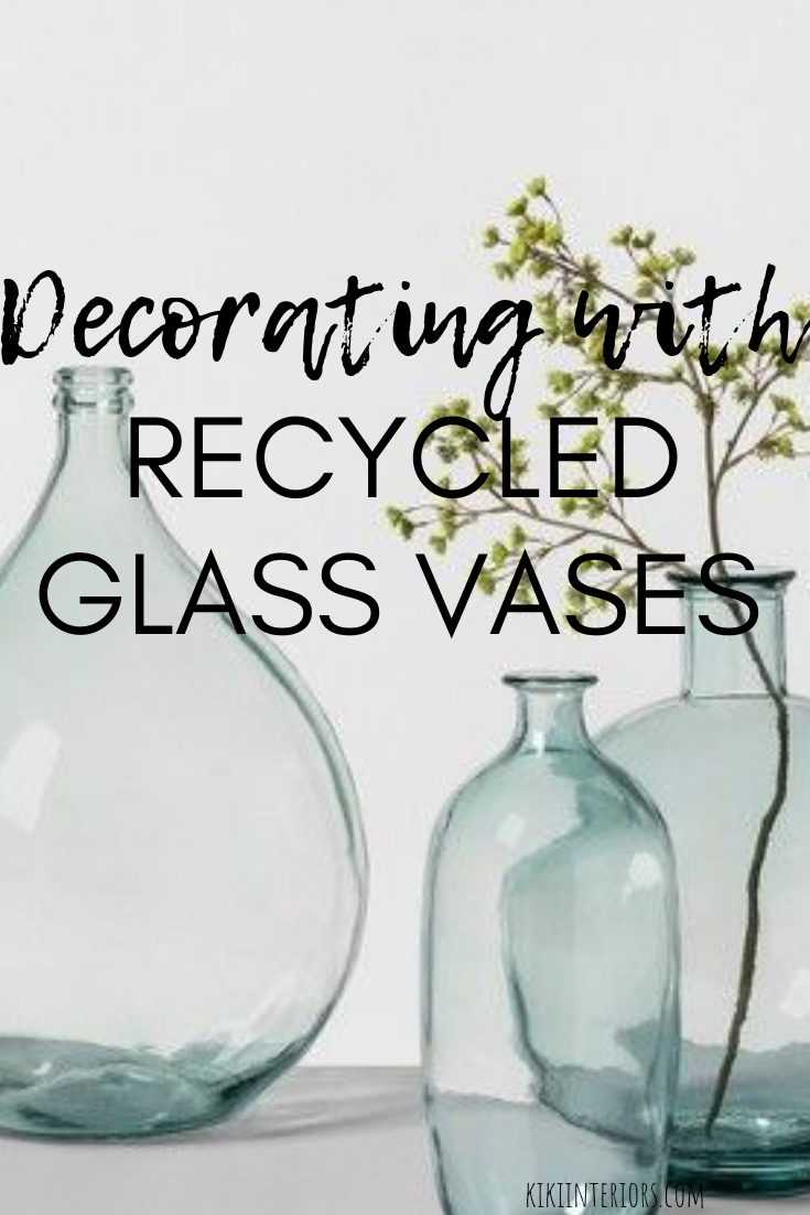 How to decorate with recycled glass vases | interiorsbykiki.com